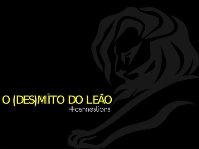 O (DES)MITO DO LEÃO #canneslions