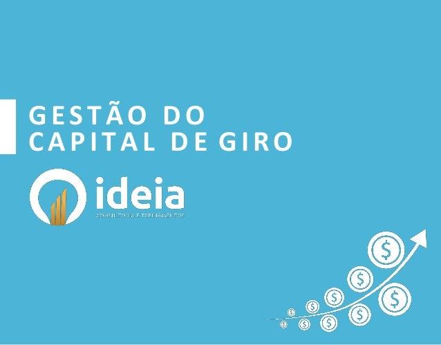 GESTÃO D O CAPITAL D E GIRO