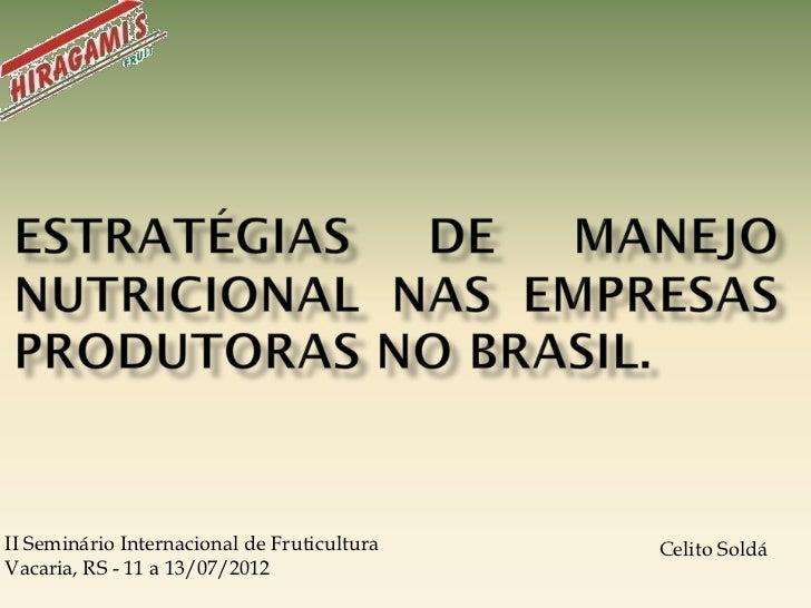 II Seminário Internacional de Fruticultura   Celito SoldáVacaria, RS - 11 a 13/07/2012