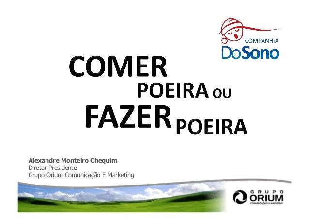 Alexandre Monteiro Chequim Diretor Presidente Grupo Orium Comunicação E Marketing