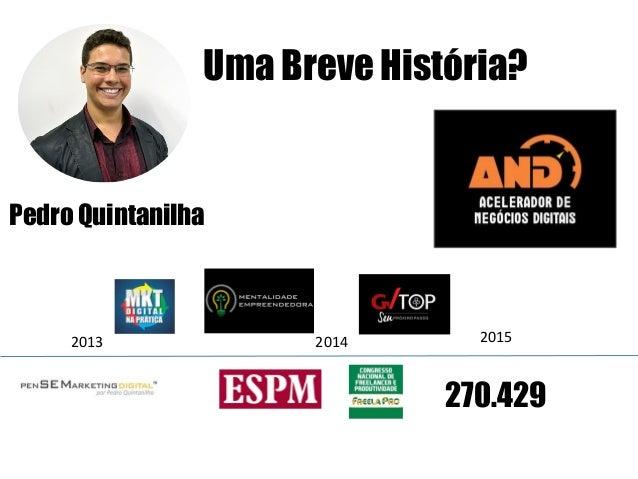 Uma Breve História? 2013 2014 2015 270.429 Pedro Quintanilha