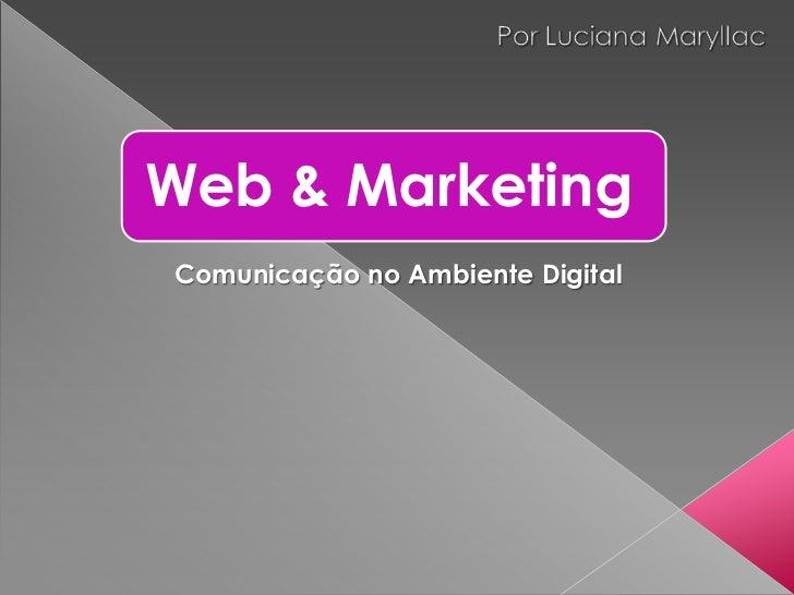 Web e Marketing: A comunicação no ambiente digital Slide 3