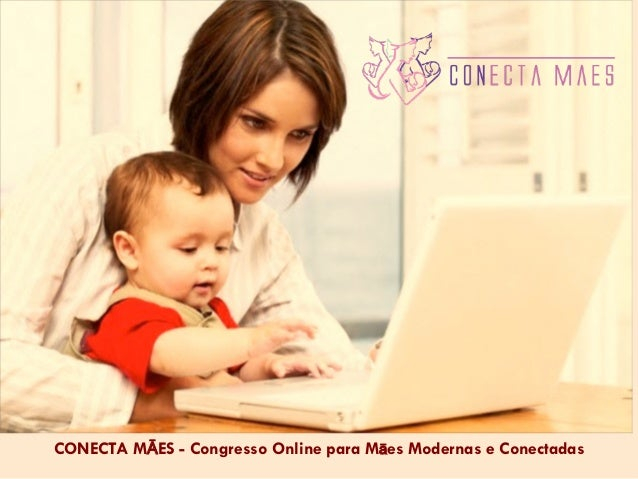 CONECTA MĀES - Congresso Online para Māes Modernas e Conectadas