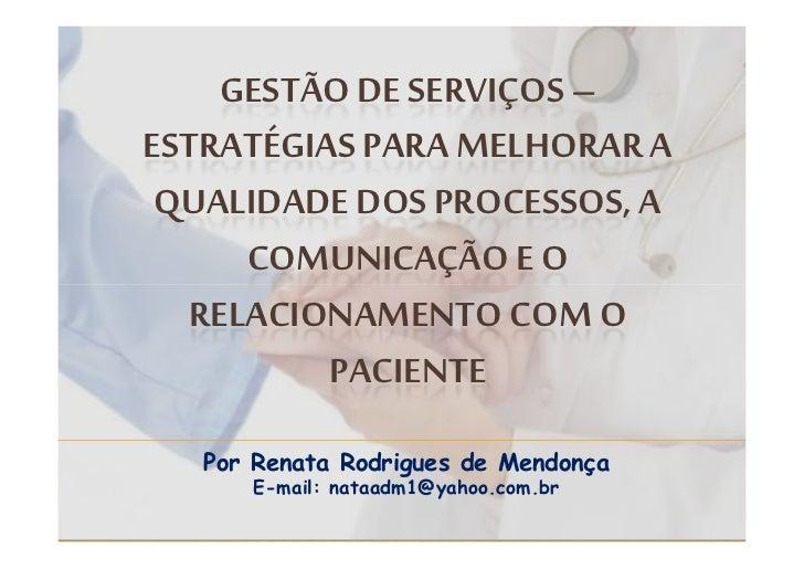GESTÃO DE SERVIÇOS –ESTRATÉGIAS PARA MELHORAR A QUALIDADE DOS PROCESSOS, A     COMUNICAÇÃO E O  RELACIONAMENTO COM O      ...