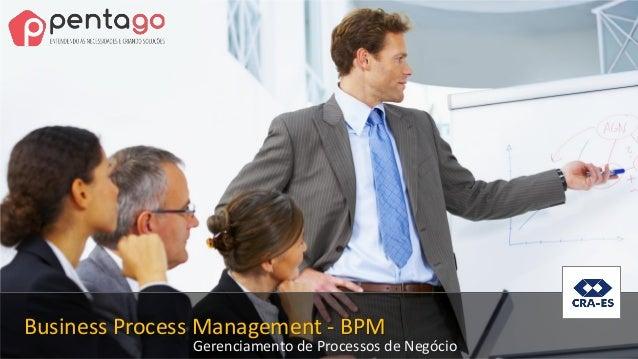 Business Process Management - BPM Gerenciamento de Processos de Negócio
