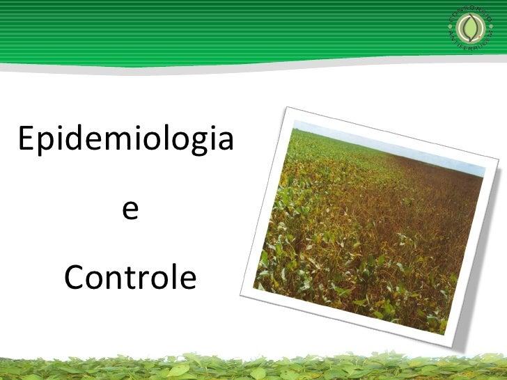 Epidemiologia e Controle