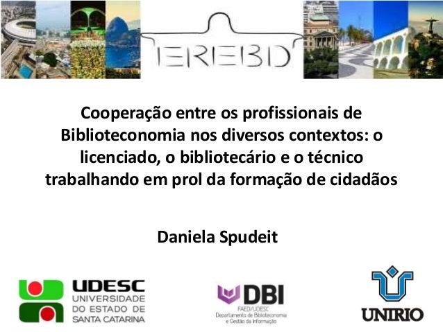 Cooperação entre os profissionais de Biblioteconomia nos diversos contextos: o licenciado, o bibliotecário e o técnico tra...