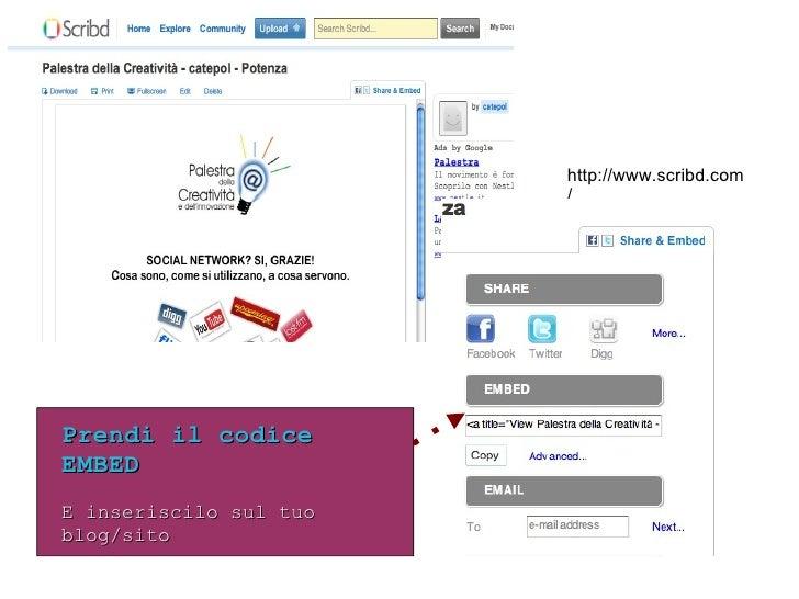 http://www.scribd.com/ Prendi il codice EMBED   E inseriscilo sul tuo blog/sito