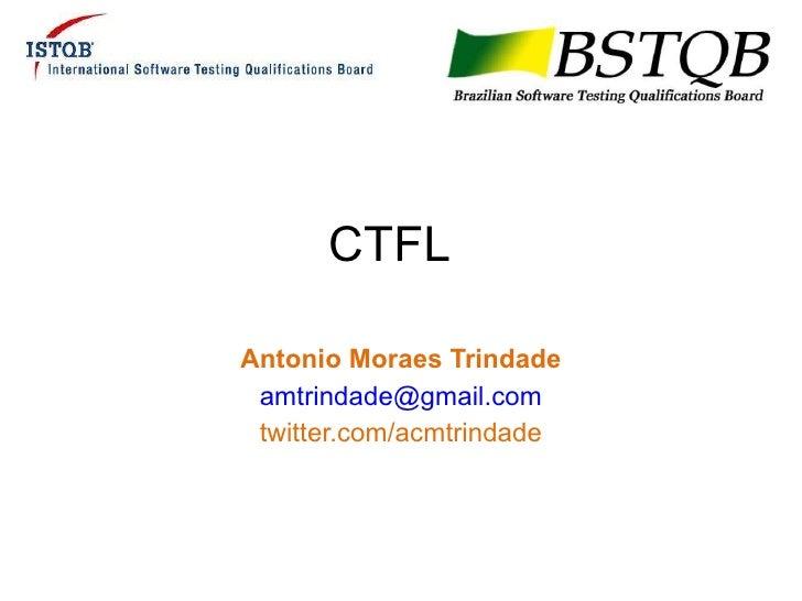 CTFL Antonio Moraes Trindade [email_address] twitter.com/acmtrindade