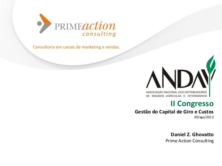 II Congresso    Gestão do Capital de Giro e Custos                              09/ago/2012                   Daniel Z. Gh...