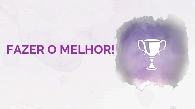 FAZER O MELHOR!