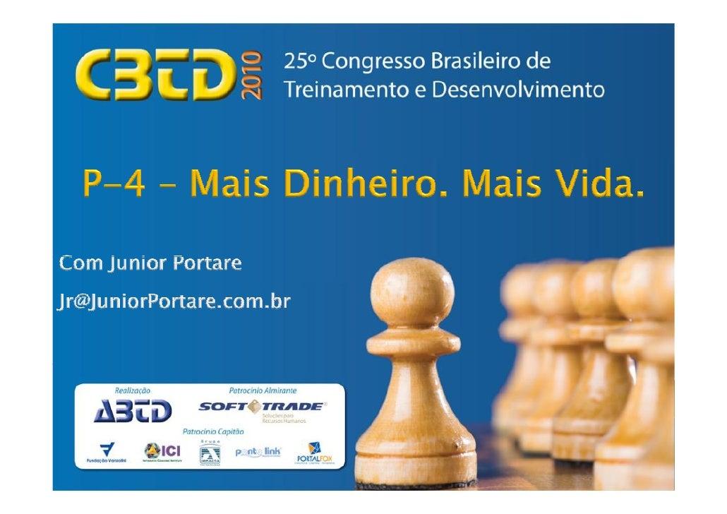 Bem-vindosPalestraMAIS DINHEIRO. MAIS VIDA.Com Junior Portare             www.JuniorPortare.com.br