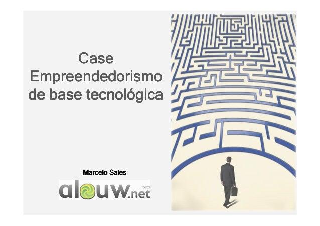 CaseCaseCaseCase EmpreendedorismoEmpreendedorismoEmpreendedorismoEmpreendedorismo de base tecnolde base tecnolde base tecn...