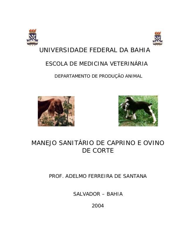 UNIVERSIDADE FEDERAL DA BAHIA   ESCOLA DE MEDICINA VETERINÁRIA      DEPARTAMENTO DE PRODUÇÃO ANIMALMANEJO SANITÁRIO DE CAP...