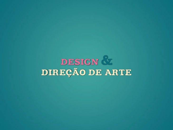 DESIGN&DIREÇÃO DE ARTE