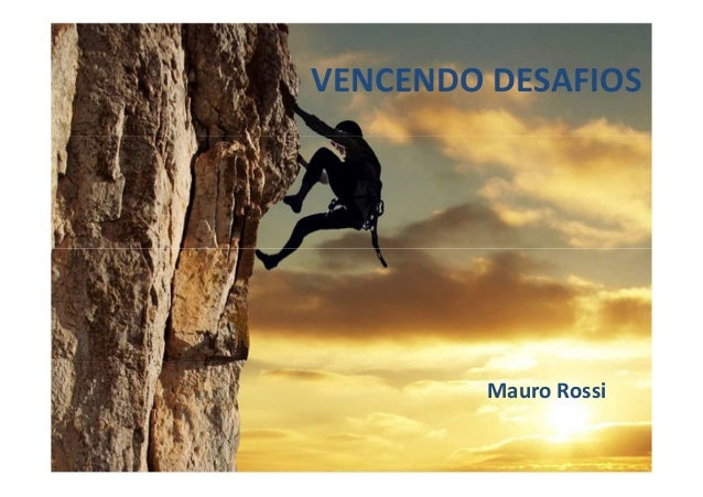 Mauro Rossi VENCENDO DESAFIOS