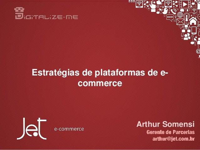 Estratégias de plataformas de e- commerce Arthur Somensi