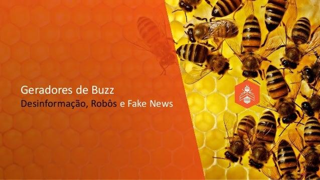 Desinformação, Robôs e Fake News Geradores de Buzz