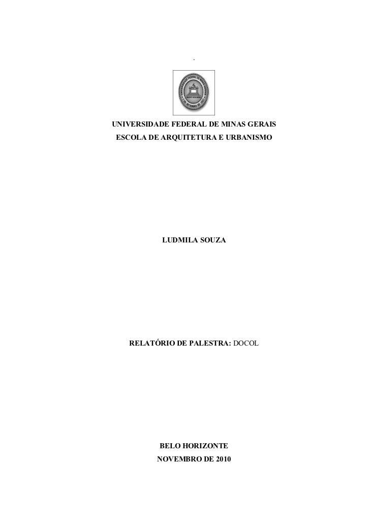 .UNIVERSIDADE FEDERAL DE MINAS GERAISESCOLA DE ARQUITETURA E URBANISMO           LUDMILA SOUZA   RELATÓRIO DE PALESTRA: DO...