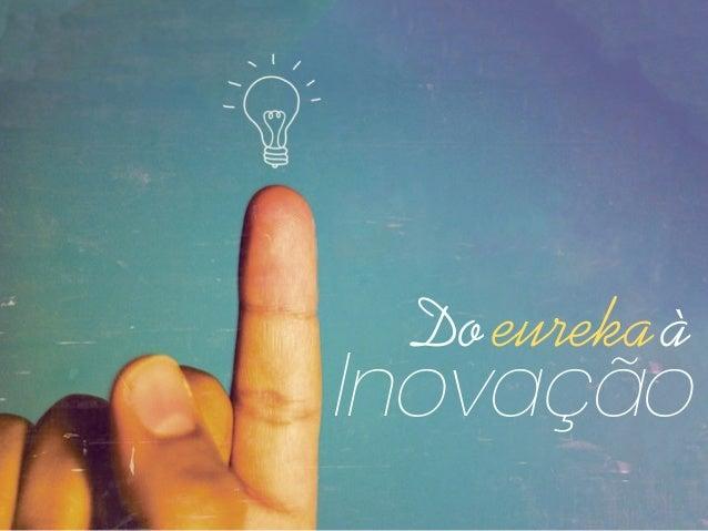 Do eureka à  Inovação