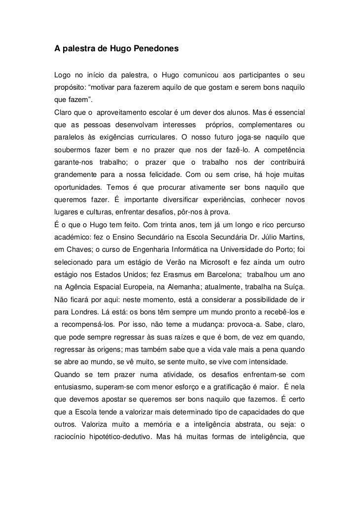 """A palestra de Hugo PenedonesLogo no início da palestra, o Hugo comunicou aos participantes o seupropósito: """"motivar para f..."""