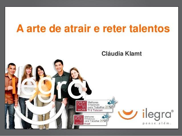 A arte de atrair e reter talentos                  Cláudia Klamt             Título