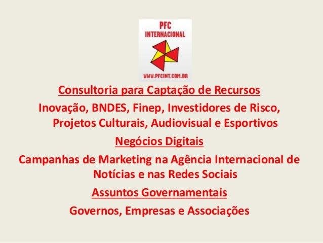 Ass Consultoria para Captação de Recursos Inovação, BNDES, Finep, Investidores de Risco, Projetos Culturais, Audiovisual e...