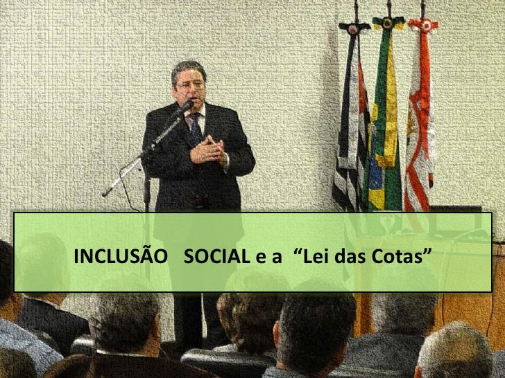 """INCLUSÃO SOCIAL e a """"Lei das Cotas"""""""