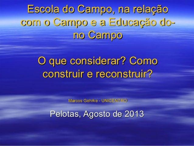 Escola do Campo, na relaçãoEscola do Campo, na relação com o Campo e a Educação do-com o Campo e a Educação do- no Campono...