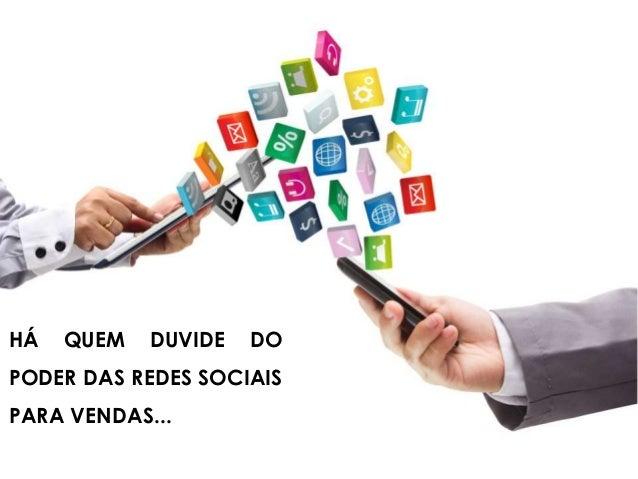 HÁ QUEM DUVIDE DO PODER DAS REDES SOCIAIS PARA VENDAS...