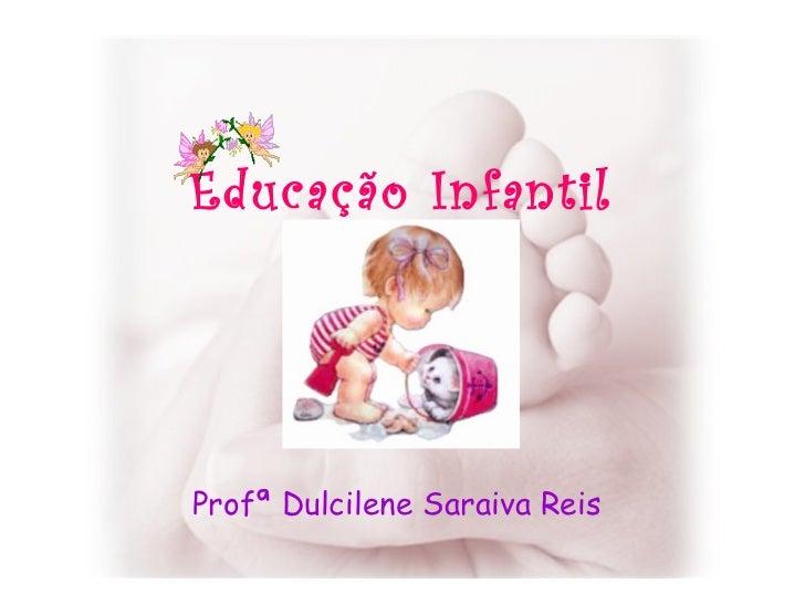 Educação Infantil Provv Profª Dulcilene Saraiva Reis
