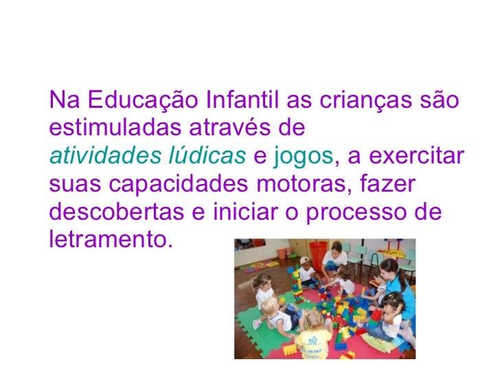 Um pouquinho sobre Educação Infantil Slide 3