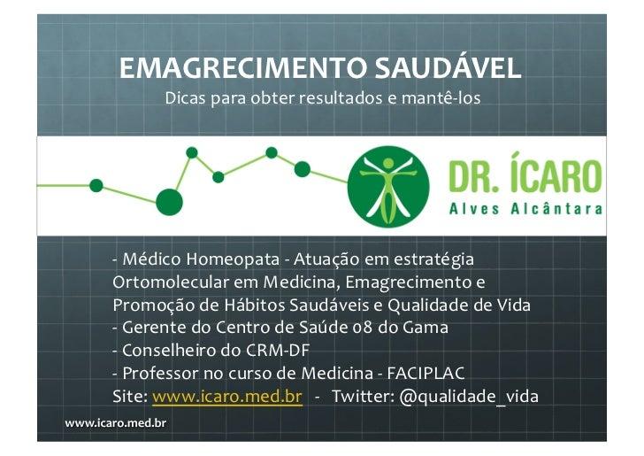 EMAGRECIMENTO SAUDÁVEL          Dicas para obter resultados e mantê-‐los -‐ Médico Homeopata -‐ ...