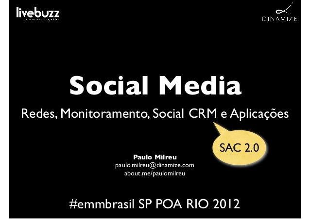 Social MediaRedes, Monitoramento, Social CRM e Aplicações                                           SAC 2.0               ...