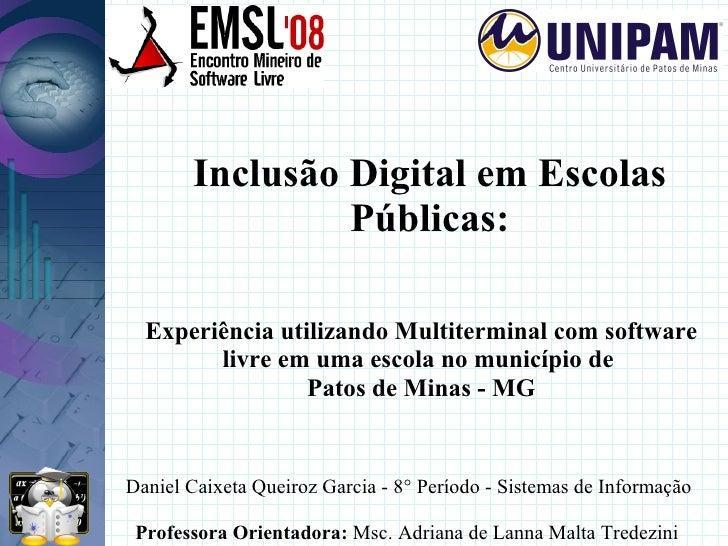 Inclusão Digital em Escolas                 Públicas:    Experiência utilizando Multiterminal com software         livre e...