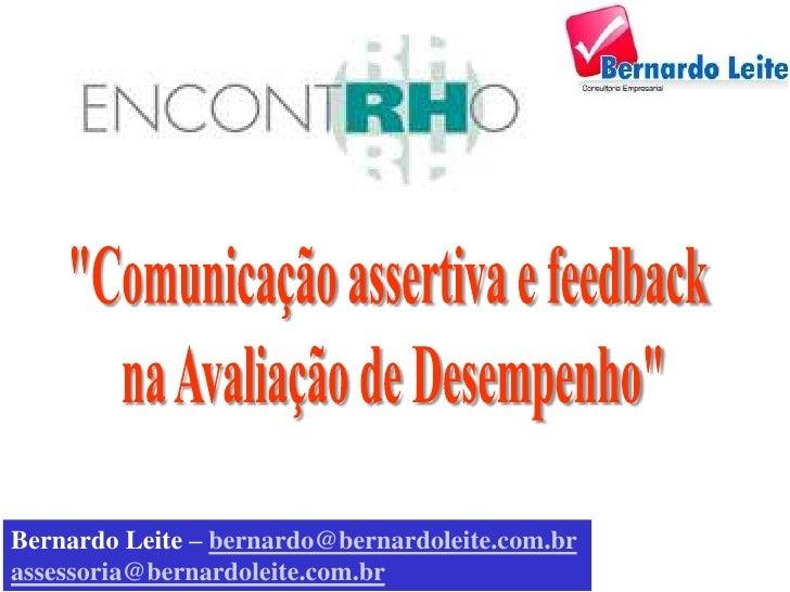 Bernardo Leite – bernardo@bernardoleite.com.brassessoria@bernardoleite.com.br