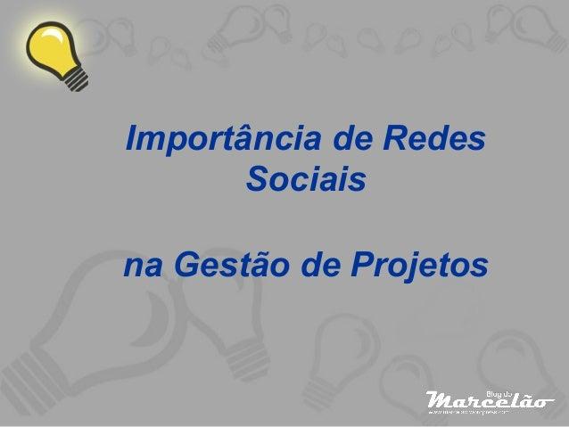 Importância de Redes Sociais na Gestão de Projetos