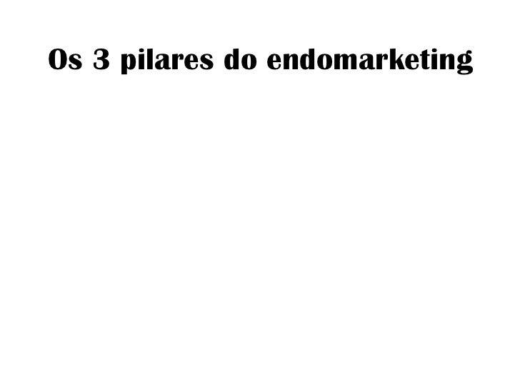 Os 3 pilares do endomarketing<br />