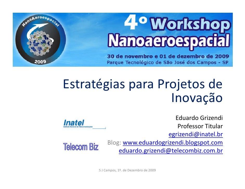 Estratégias para Projetos de                    Inovação                                   Eduardo Grizendi               ...