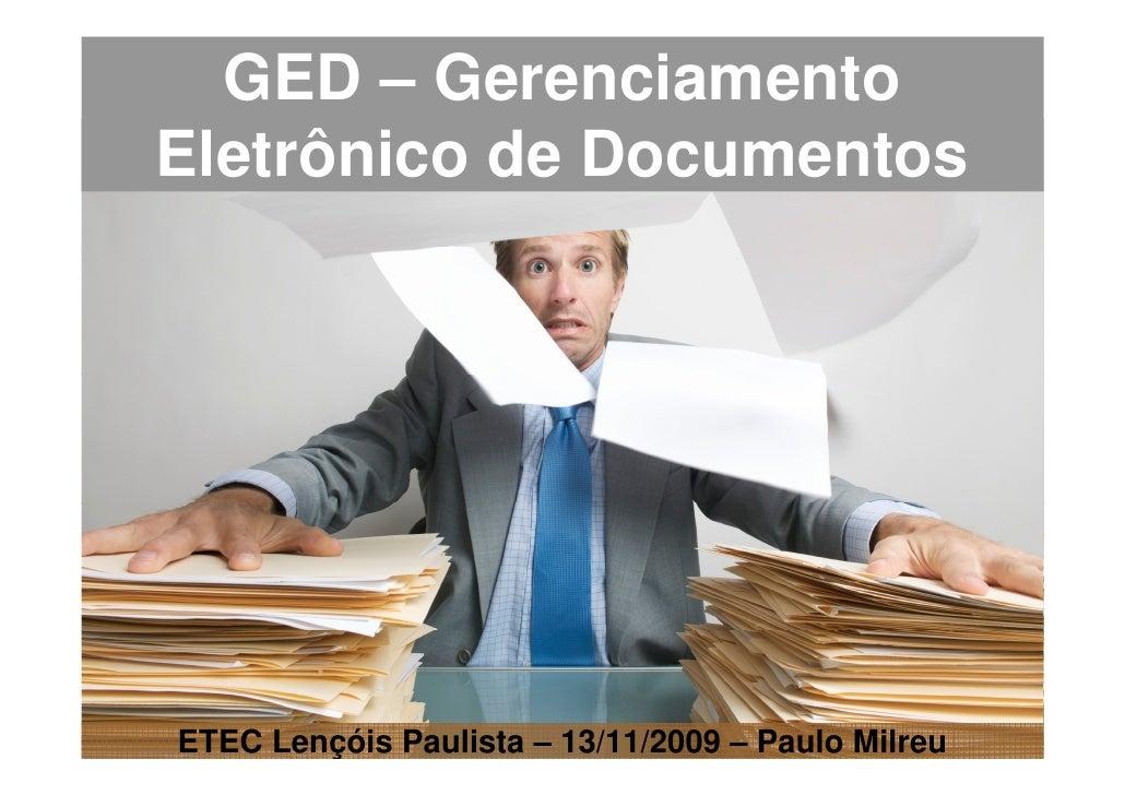 GED – Gerenciamento Eletrônico de Documentos     ETEC Lençóis Paulista – 13/11/2009 – Paulo Milreu