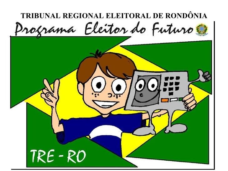 TRIBUNAL REGIONAL ELEITORAL DE RONDÔNIA