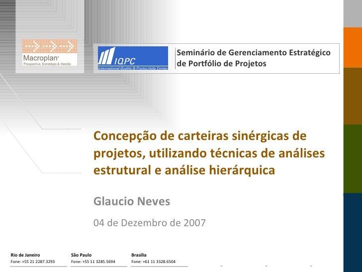 Concepção de carteiras sinérgicas de projetos, utilizando técnicas de análises estrutural e análise hierárquica Glaucio Ne...