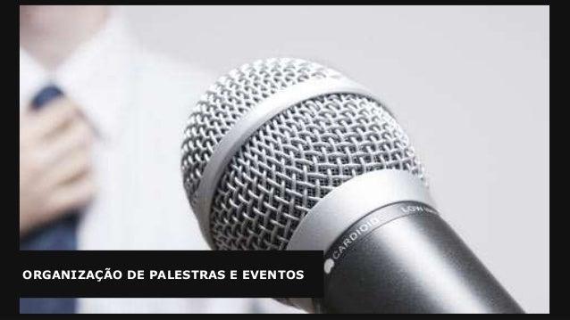 ORGANIZAÇÃO DE PALESTRAS E EVENTOS Profª Fabiana Massari ORGANIZAÇÃO DE PALESTRAS E EVENTOS