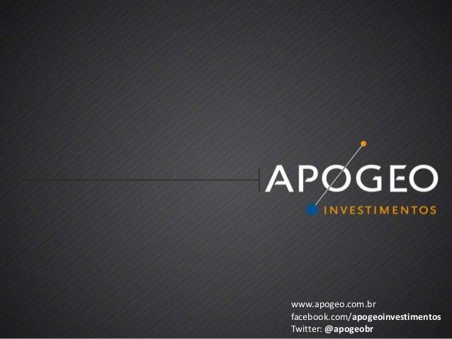 www.apogeo.com.brfacebook.com/apogeoinvestimentosTwitter: @apogeobr