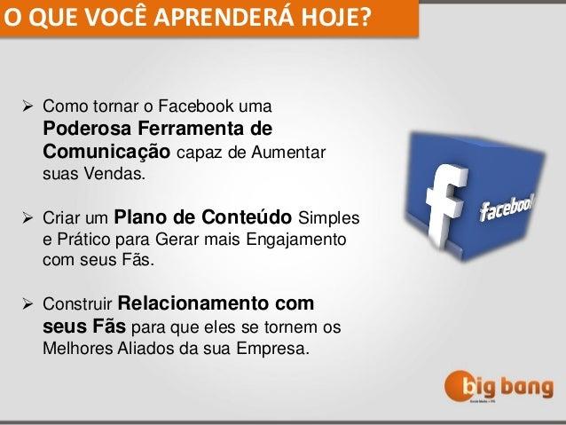 Como tornar o Facebook uma Poderosa Ferramenta de Comunicação capaz de Aumentar suas Vendas.  Criar um Plano de Conteúdo...