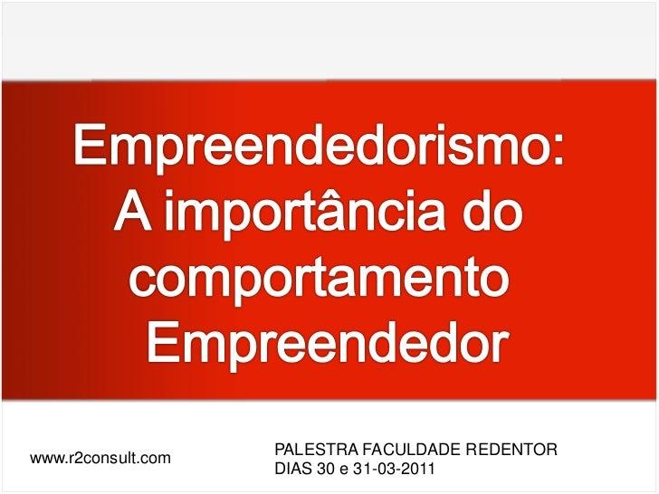 Palestra Empreendedorismo: A importância do comportamento Empreendedor pra você mudar de Vida, se Realizar e ainda ganhar ...
