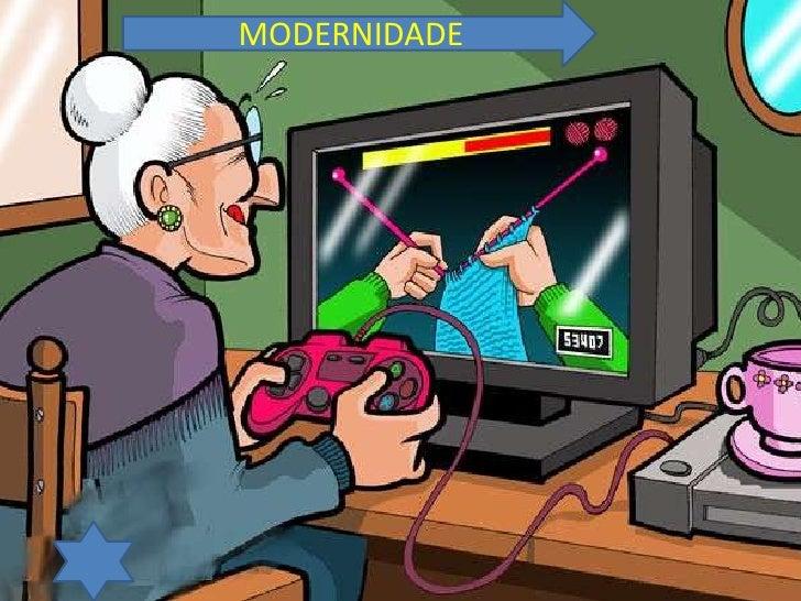 MODERNIDADE<br />