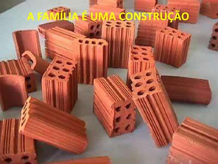 A FAMÍLIA É UMA CONSTRUÇÃO<br />