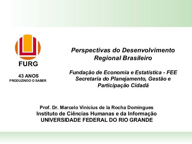 Prof. Dr. Marcelo Vinicius de la Rocha DominguesInstituto de Ciências Humanas e da InformaçãoUNIVERSIDADE FEDERAL DO RIO G...