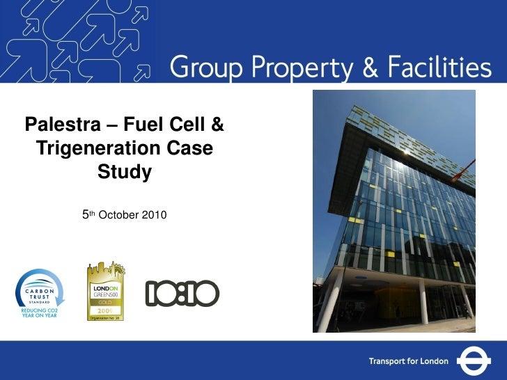 Palestra – Fuel Cell &  Trigeneration Case         Study        5th October 2010